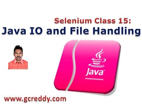 Selenium 15: Java IO Operations, and File Handling