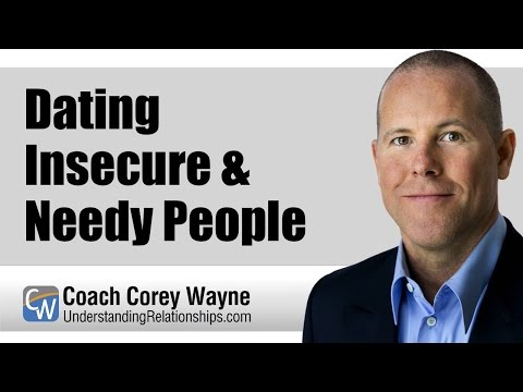Dating Insecure & Needy People