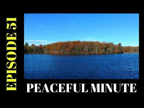 Peaceful Minute ~ Episode 51 ~ Silver Lake Bellingham Massachusetts