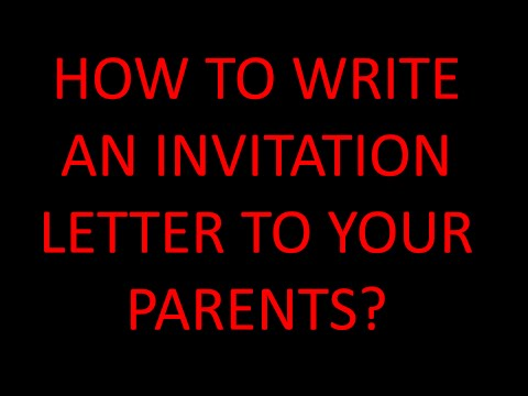 HOW TO WRITE AN INVITATION LETTER TO YOUR PARENTS? (VISITOR VISA)