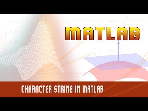 8. | Character String in Matlab | - MATLAB
