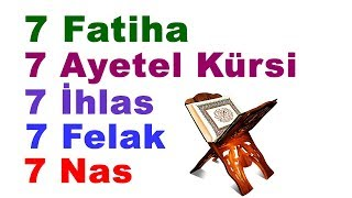 7 Fatiha + 7 Ayatul Kursi + 7 Ikhlas + 7 Falaq + 7 Nas (Surah) Quran