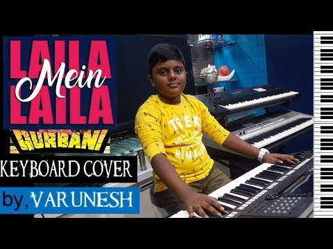 laila mai laila from qurbani keyboard cover by varunesh