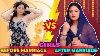 GIRLS LIFE - BEFORE MARRIAGE vs AFTER MARRIAGE || Sibbu Giri