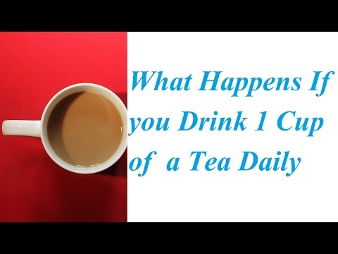 What Happens If You Drink 1 Cup of a Tea Daily?