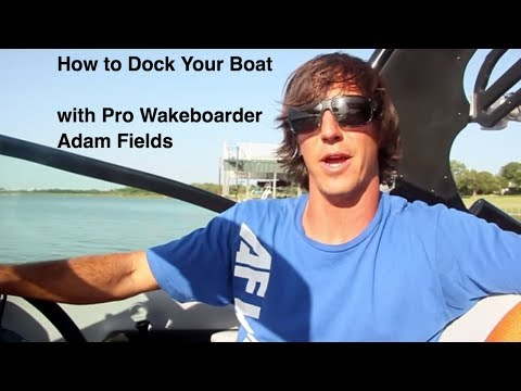 How To Dock The Boat with Pro Wakeboarder Adam Fields - Centurion Boats