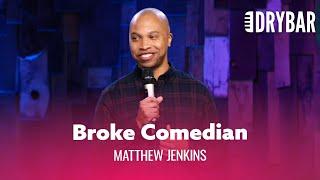 Stand Up Comedy Won't Make You Money. Matthew Jenkins