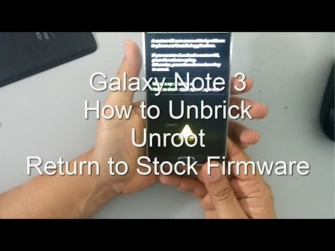 Samsung Galaxy Note 3: UNBRICK UNROOT RETURN TO STOCK [how-to]