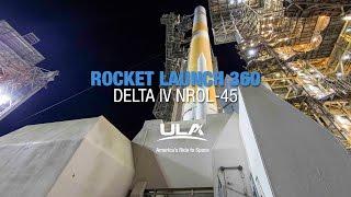 Rocket Launch 360: DeltaIV NROL-45