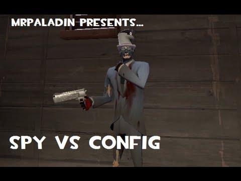 Spy VS Config (MrPaladin TF2 Gameplay with Commentary) - playithub com