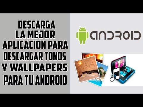 Descarga la mejor aplicacion para descargar tonos y wallpapers para tu android |ESPECIAL|