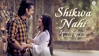 Shikwa Nahi Full SONG | Jubin Nautiyal | Amjad Nadeem Saeed Bashir