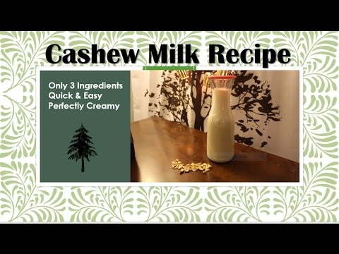 Cashew Milk Recipe - Only 3 Ingredients! Easy & Delicious