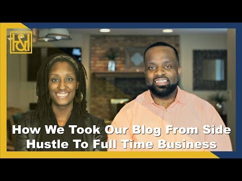 How We Took Our Blog From Side Hustle To Full Time Business
