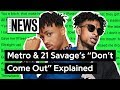 "Metro Boomin & 21 Savage's ""Don't Come Out The House"" Explained 
