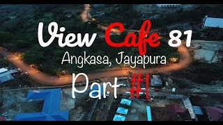 View Cafe 81 Jayapura  #Part 1