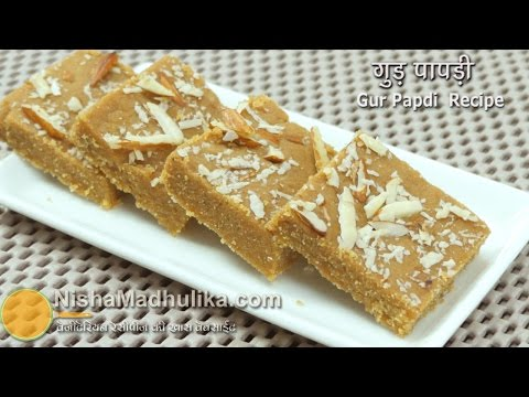 Gur Papdi recipe - Gol papdi- Sukhadi - Gor Papri