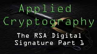 Applied Cryptography: The Rsa Digital Signature - Part 1
