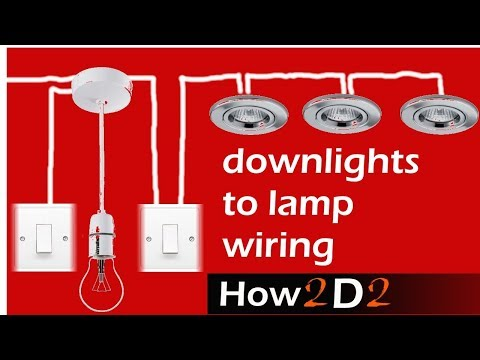 Downlights to lamp & switch wiring  . Spotlights to switch & ceiling rose