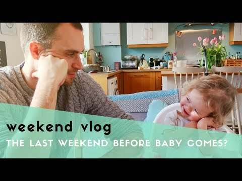 THE LAST WEEKEND BEFORE BABY ARRIVES? PREGNANCY NESTING & FAMILY TIME - WEEKEND VLOG