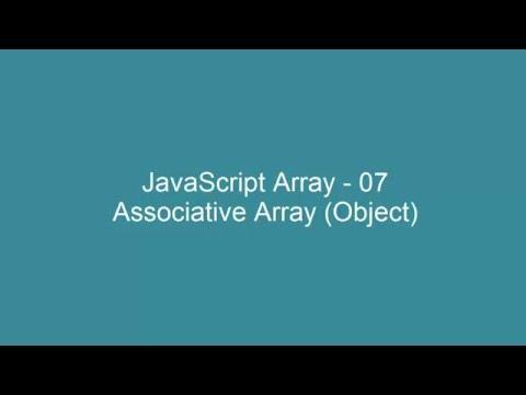 JavaScript Array - 07 - Associative Array (Object)