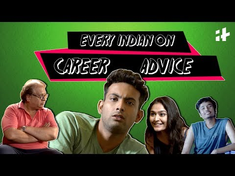 Indiatimes Originals : Every Indian Giving Career Advice | How Indians Give Career Advice