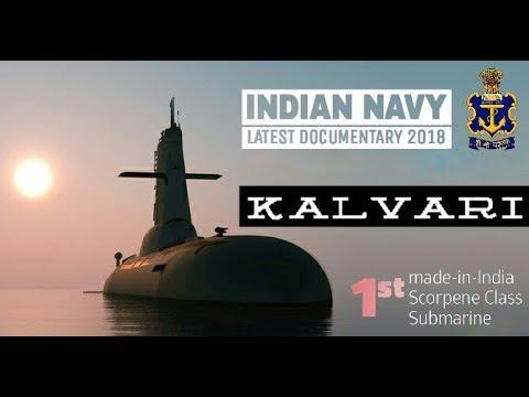 Indian Navy INS Kalvari Documentary 2018 - India's Most Deadliest Submarine