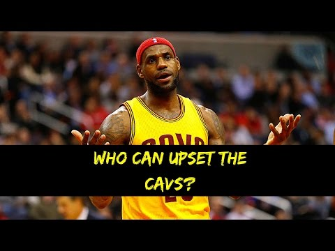 Who Can UPSET the Cavaliers?