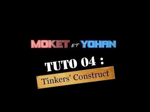 [FR] Minecraft Tuto 1.6.4/1.7.10 : Tinkers'Construct