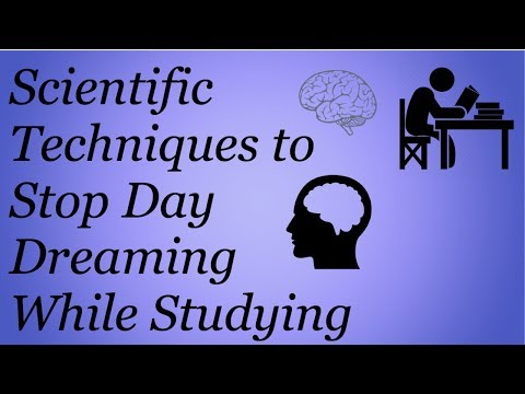 Scientific Techniques to Stop Day Dreaming while Studying