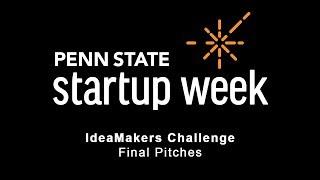 Penn State Startup Week 2018 - IdeaMakers Challenge