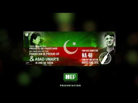 ISLAMABAD Are You Ready to Make a Real Change- Vote for Asad Umar NA 48 on 22nd August 2013