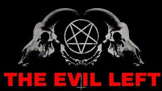 The Evil Left