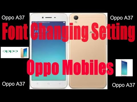 Oppo A37 Font Changing Setting