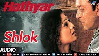 Shlok - Full Song | Ravindra Sathe | Sanjay Dutt & Shilpa Shetty | Best Hindi Bollywood Song