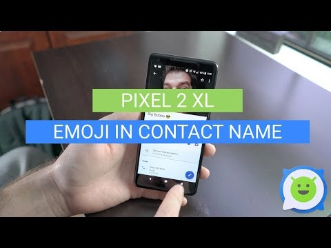 Pixel 2 XL: Put Emoji in Contact Name