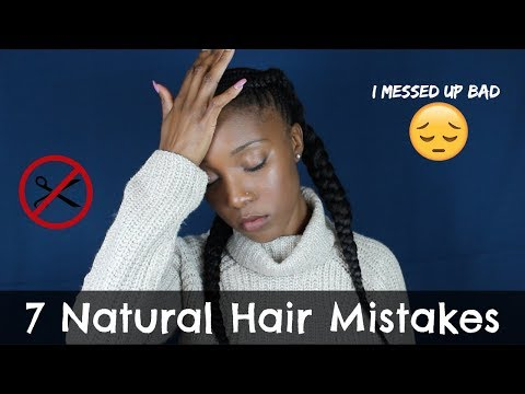 My Natural Hair Care Mistakes And What I've Learned