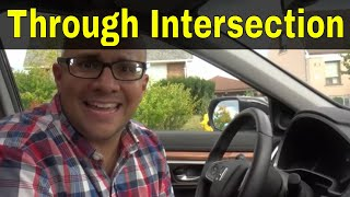 Dealing With A Through Intersection-Driving Lesson