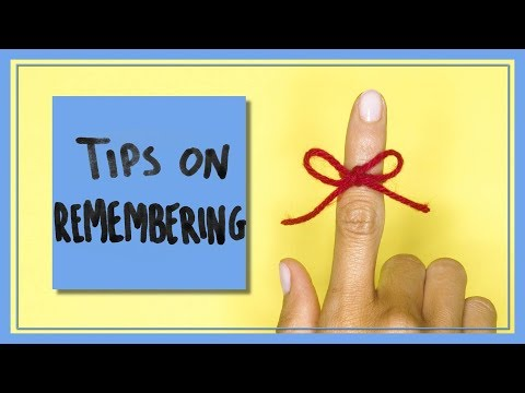 6 Tips on Remembering to Do Things!