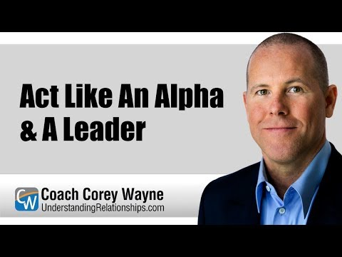 Act Like An Alpha & A Leader