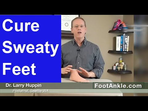 How to Treat Severe Sweating of the Feet with Seattle Podiatrist Larry Huppin
