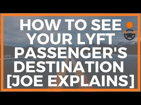 How To See Your Lyft Passenger's Destination Ahead Of Time