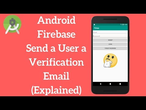 Android Firebase Send a User a Verification Email (Explained)