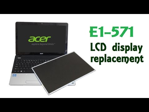 Acer ASPIRE E1-571 - LCD Display / Screen Replacement