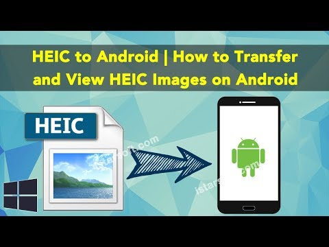 HEIC to Android | How to Transfer and View HEIC Images on Android