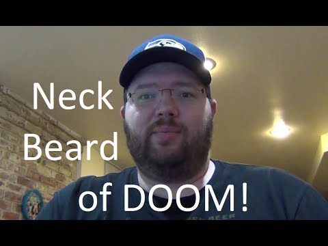 Neck Beard of DOOM! - Diary of a Fat Geek - Episode 007
