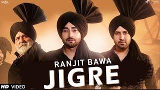 Ranjit Bawa – Jigre | Gippy Grewal | Ardaas Karaan | Latest Punjabi Songs 2019