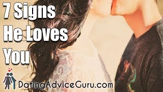 7 Signs He Loves You