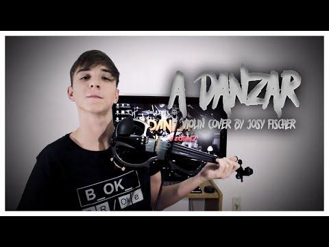 A DANZAR // Violin cover by Josy Fischer