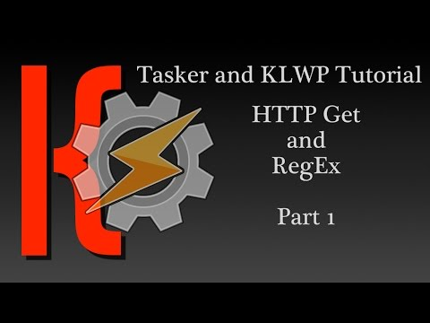 KLWP and Tasker Tutorial - HTTP Get and RegEx - Part 1